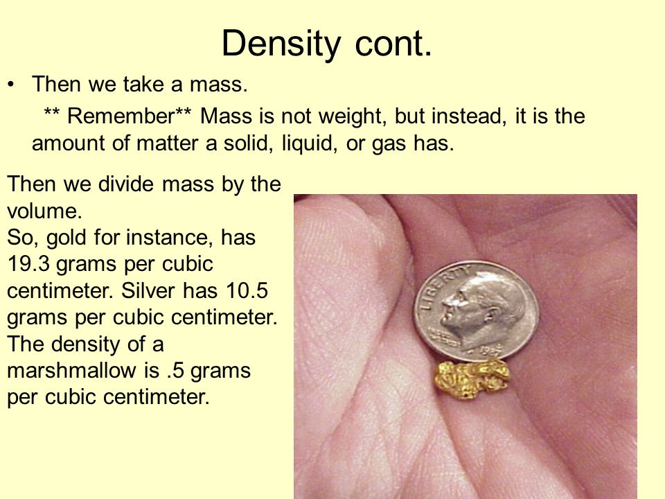 Density cont. Then we take a mass.