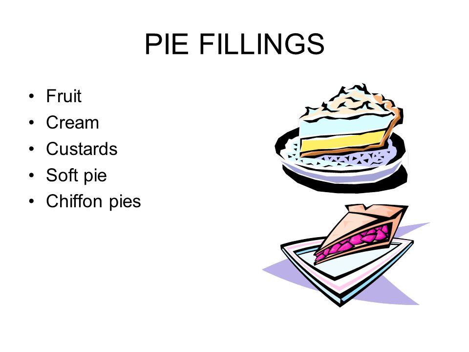 PIE FILLINGS Fruit Cream Custards Soft pie Chiffon pies