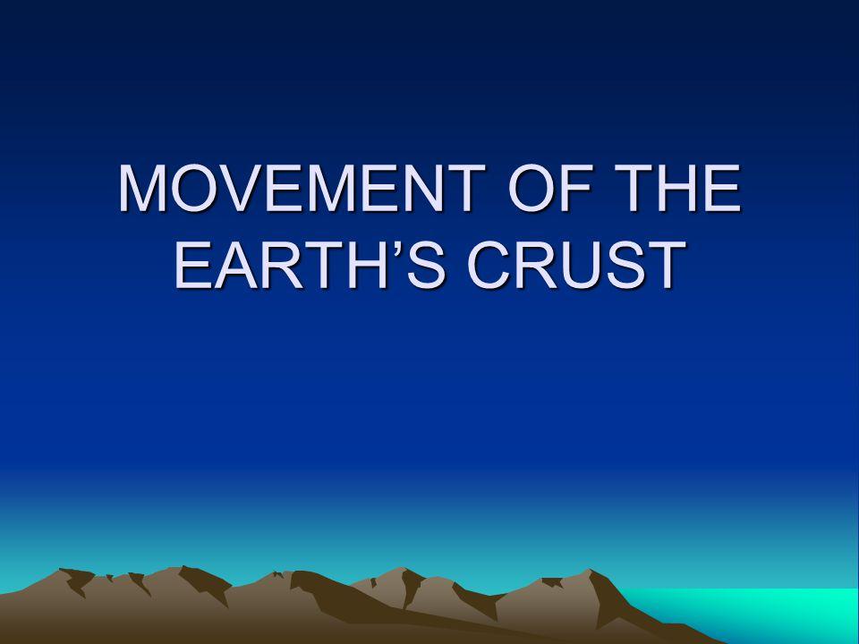 Earth's crust can be deformed through: FaultingFoldingUplifting