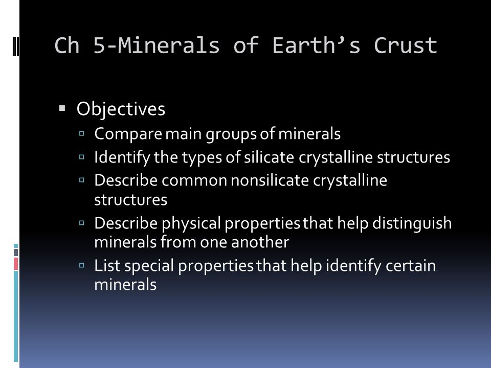 Characteristics of Minerals  Define mineral  Natural, usually inorganic solid, has special chemical composition, orderly internal structure, characteristic set of physical properties