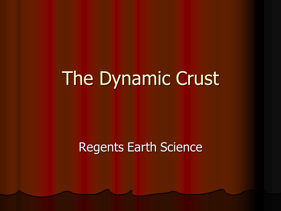 The Dynamic Crust Regents Earth Science