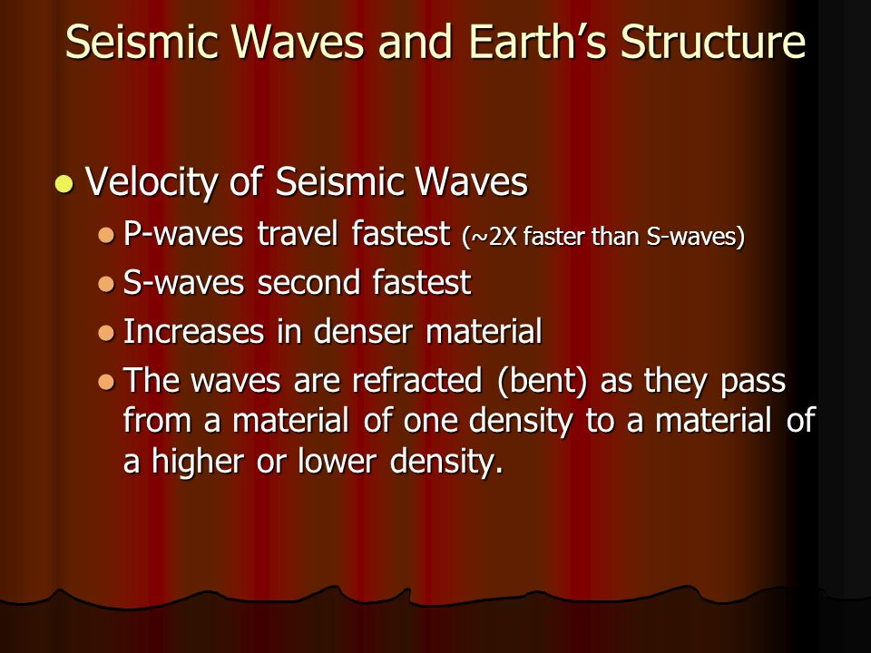 Seismic Waves and Earth's Structure P-waves P-waves Travel through solids, liquids and gases S-waves S-waves Travel only through solids