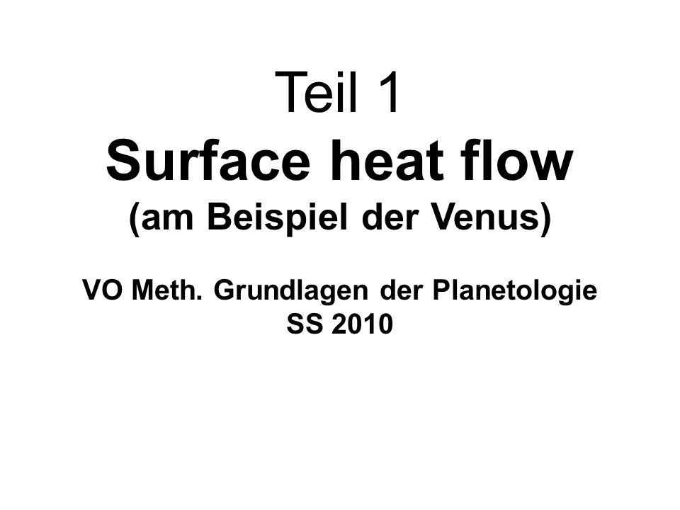Teil 1 Surface heat flow (am Beispiel der Venus) VO Meth. Grundlagen der Planetologie SS 2010
