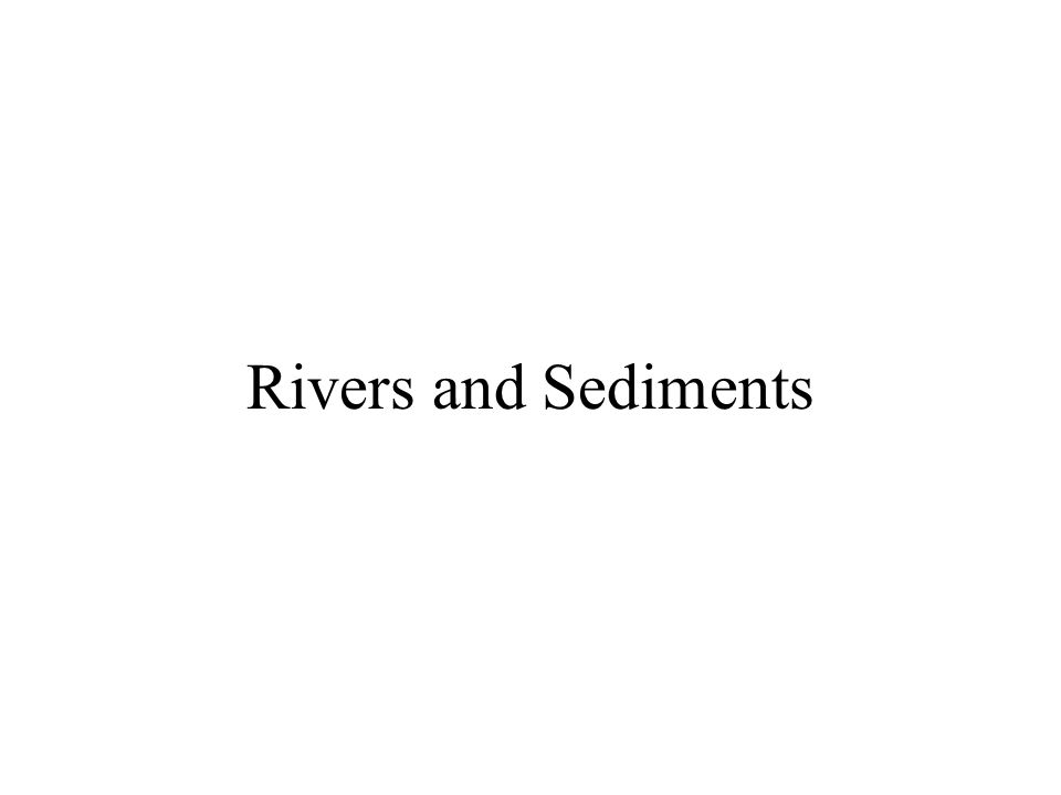 Rivers and Sediments