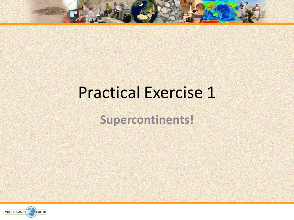 Practical Exercise 1 Supercontinents!