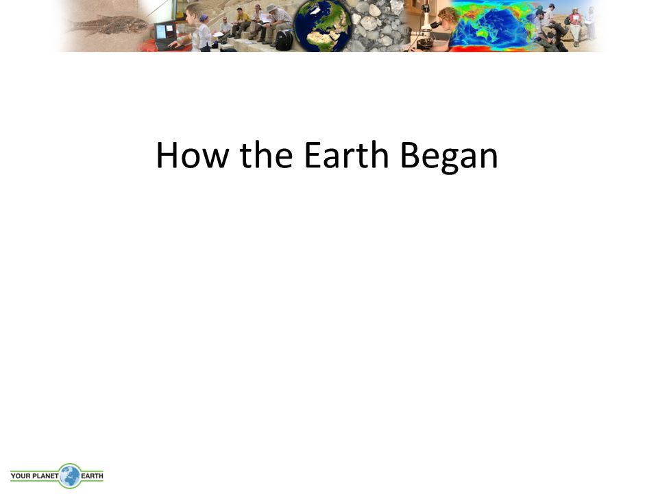How the Earth Began