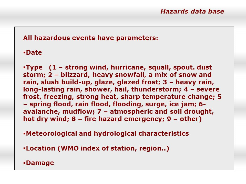 All hazardous events have parameters:  Date  Type (1 – strong wind, hurricane, squall, spout.
