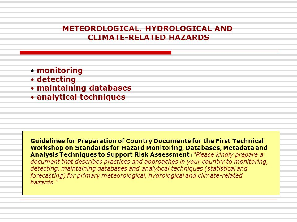  Hazards events are detecting by network of hydrometeorological stations.