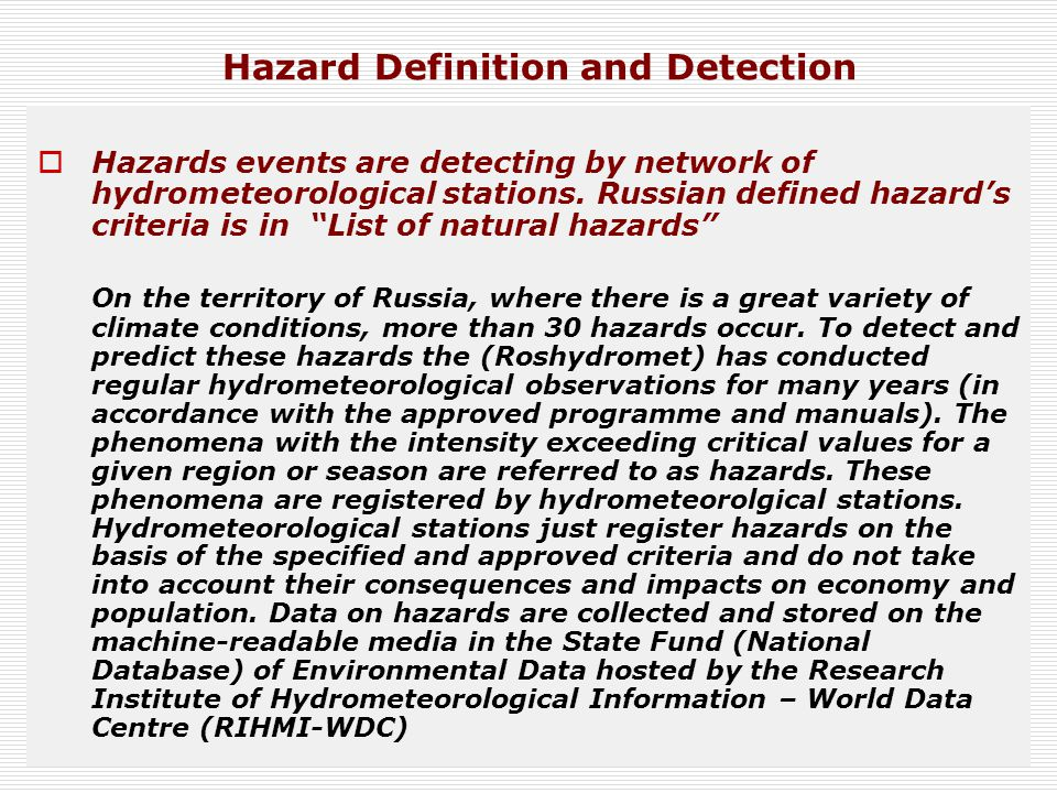 Name of hazardCharacteristics, criteria or definition of hazard A.1 Meteorological hazards A.1.1 Very strong wind Wind speed with gusts of no less than 25 m/s or mean wind speed of no less than 20 m/s; on sea coasts and in mountain regions wind speed (not gusts) attains 30 m/s and above* A.1.2 Windstorm (hurricane) Wind speed attains 33 m/s and above A.1.3 SquallAbrupt short (for one to several minutes) strengthening of wind to 25 m/s and above* A.1.4 SandstormStrong low-scale whirlwind in the form of column or funnel which is directed from cloud to underlying surface A.1.5 Heavy shower Heavy rain shower with amount of precipitation no less than 30 mm for no more than one hour* List of natural hazards (examples)