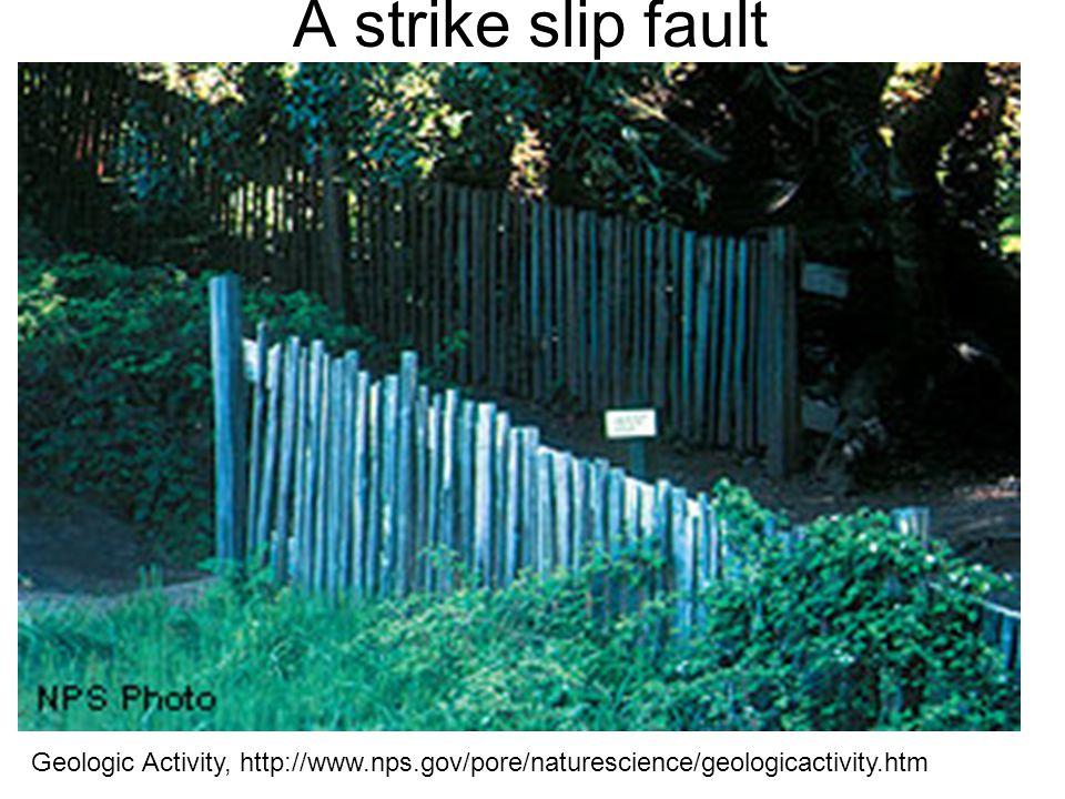 A strike slip fault Geologic Activity, http://www.nps.gov/pore/naturescience/geologicactivity.htm