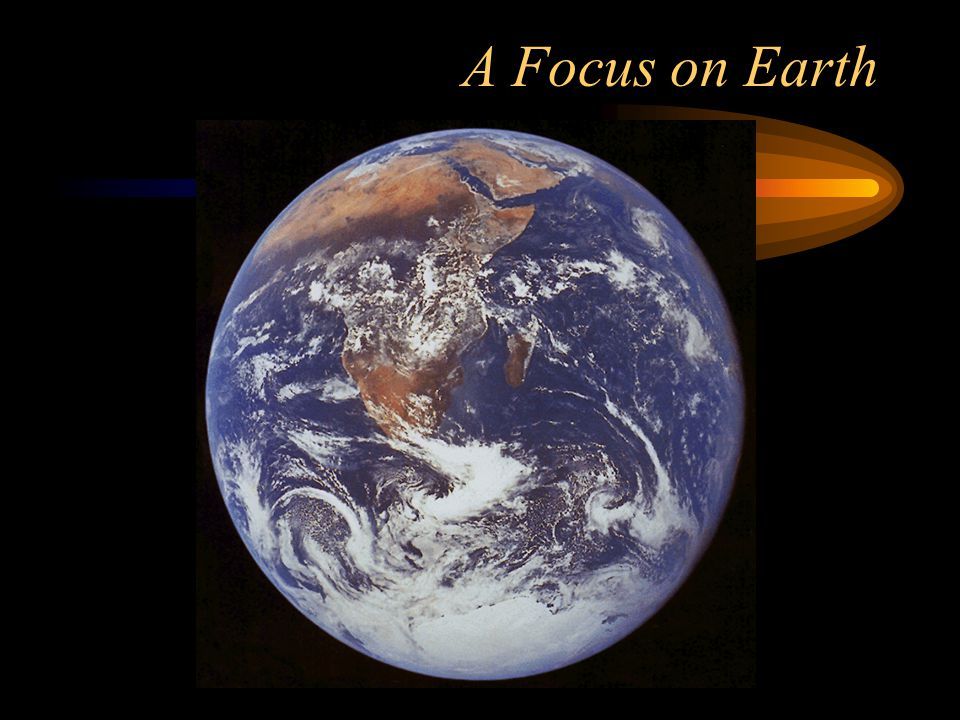 A Focus on Earth