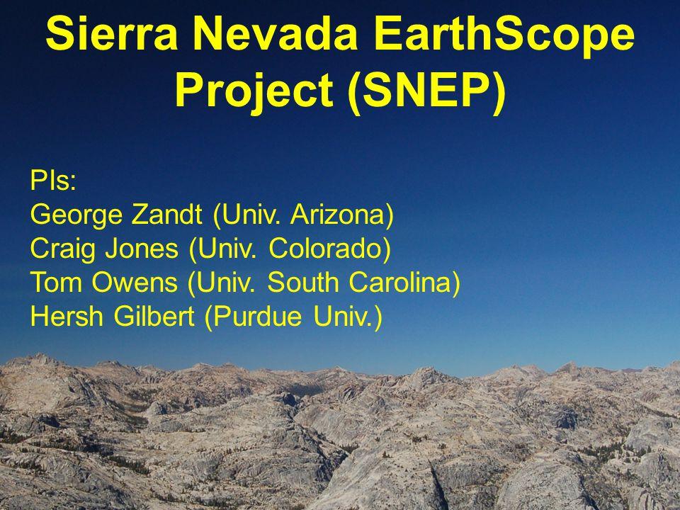 Sierra Nevada EarthScope Project (SNEP) PIs: George Zandt (Univ.