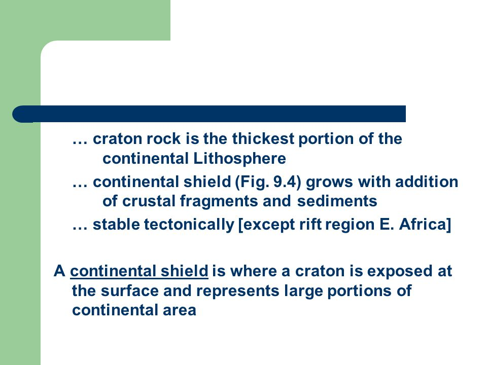 … craton rock is the thickest portion of the continental Lithosphere … continental shield (Fig.
