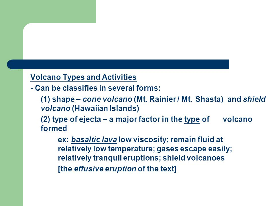 Volcano Types and Activities - Can be classifies in several forms: (1) shape – cone volcano (Mt.
