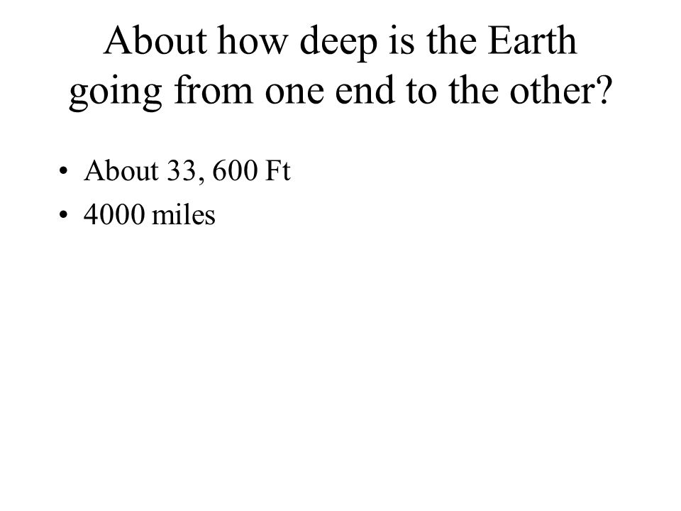 Describe the interior (Under ground) of the Earth.