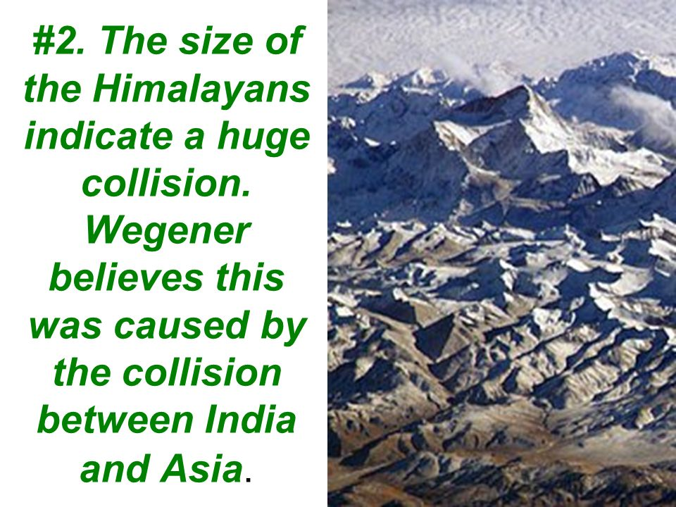#2. The size of the Himalayans indicate a huge collision.