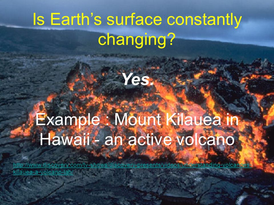 Is Earth's surface constantly changing. Yes.