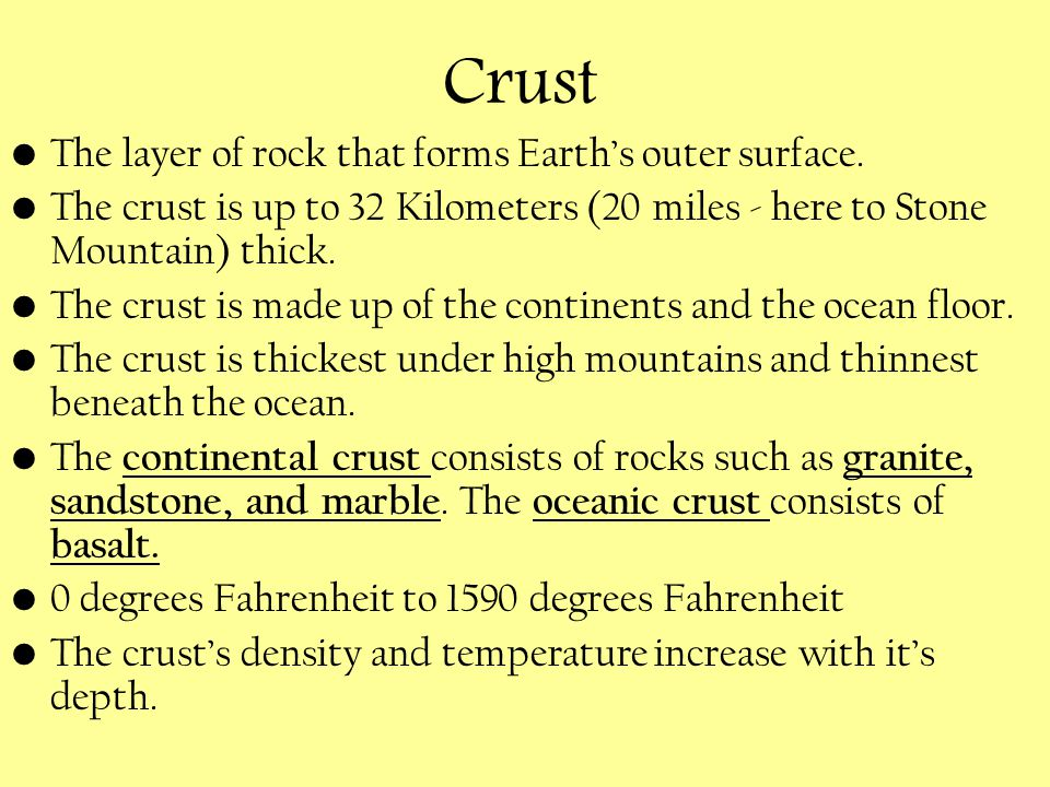 Crust The layer of rock that forms Earth's outer surface.