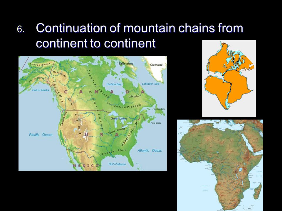 6. Continuation of mountain chains from continent to continent