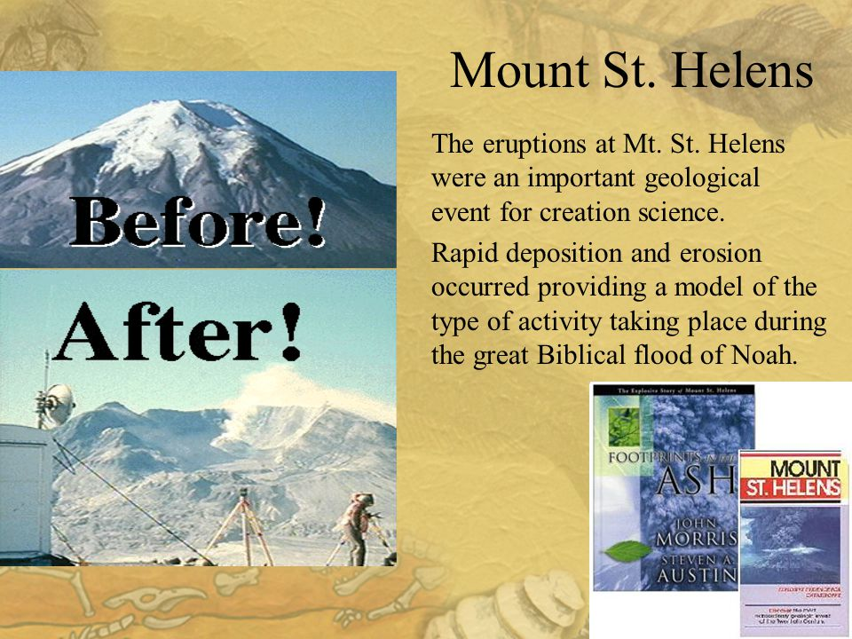 The eruptions at Mt. St. Helens were an important geological event for creation science.