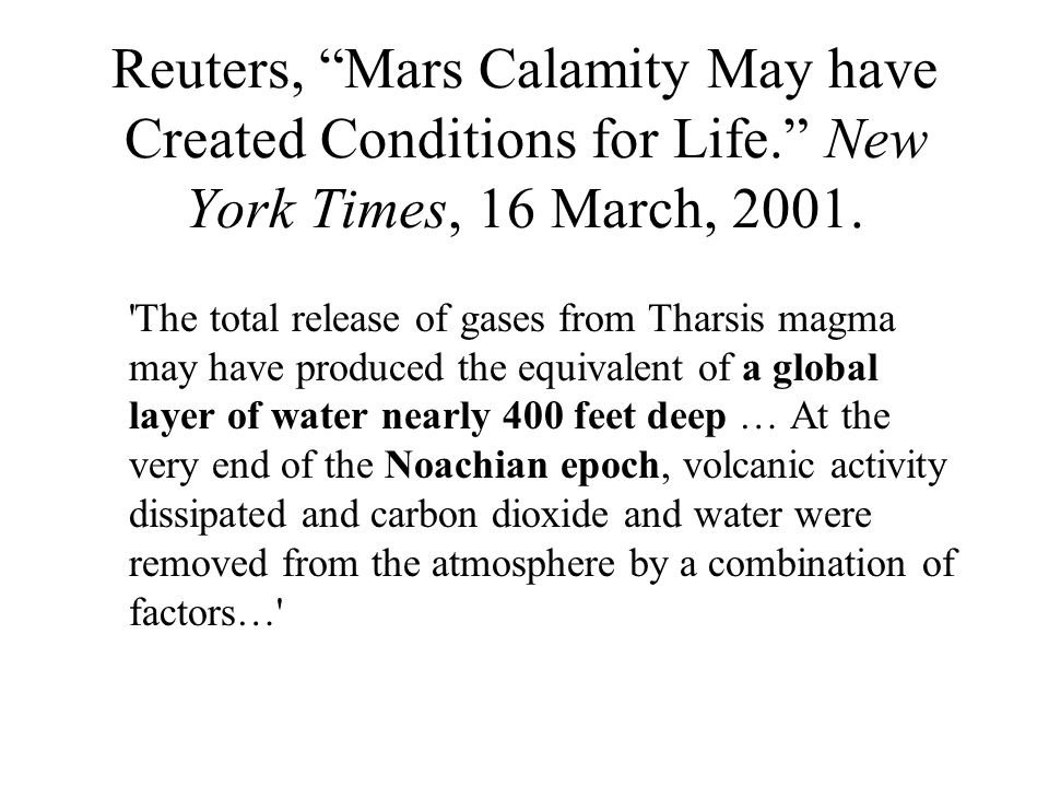 Reuters, Mars Calamity May have Created Conditions for Life. New York Times, 16 March, 2001.