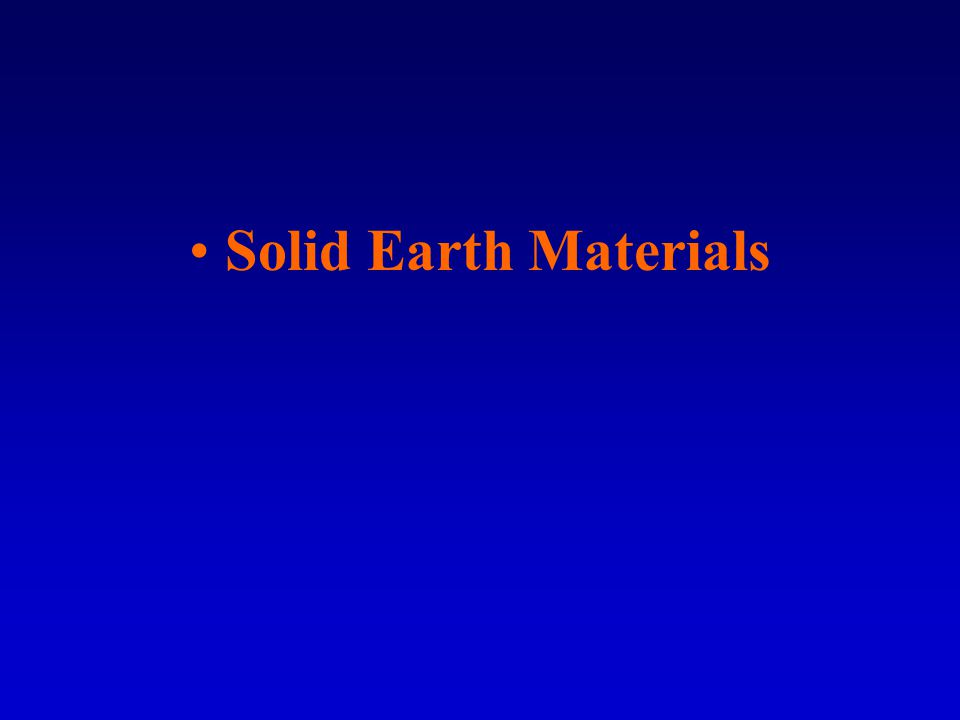 Solid Earth Materials