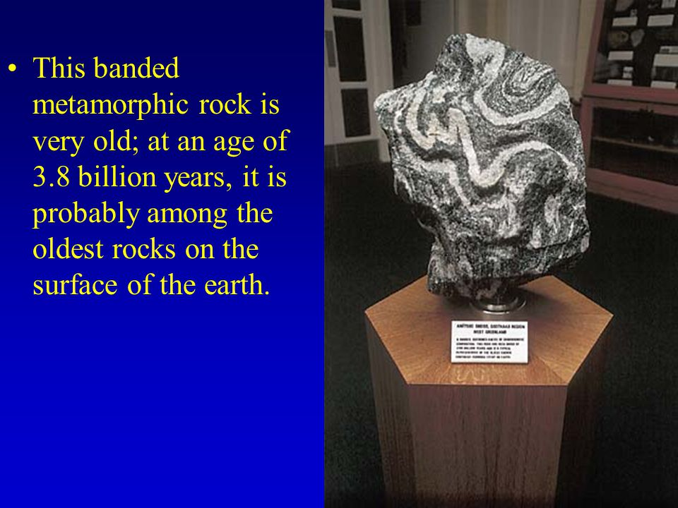 This banded metamorphic rock is very old; at an age of 3.8 billion years, it is probably among the oldest rocks on the surface of the earth.