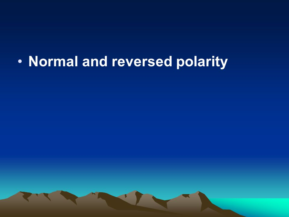 Normal and reversed polarity