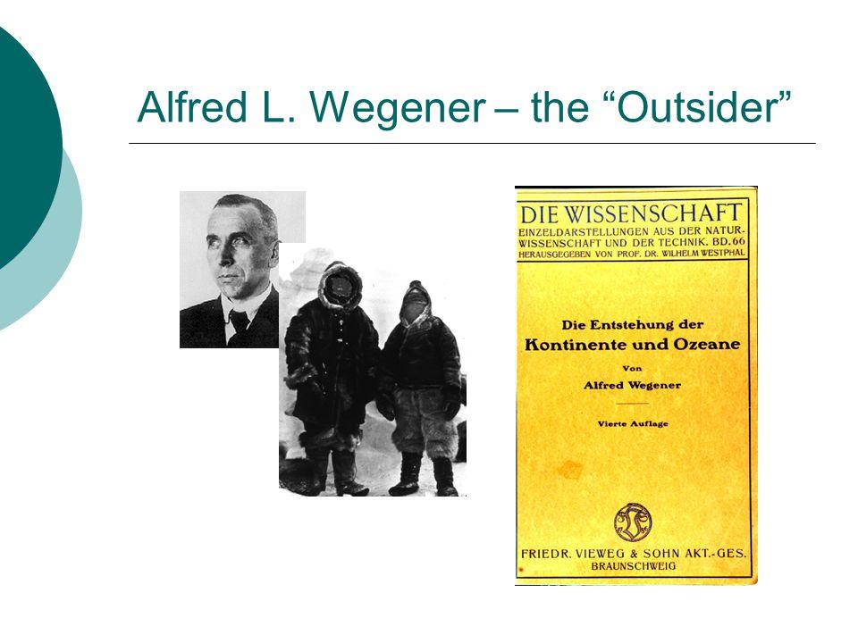 "Alfred L. Wegener – the ""Outsider"""