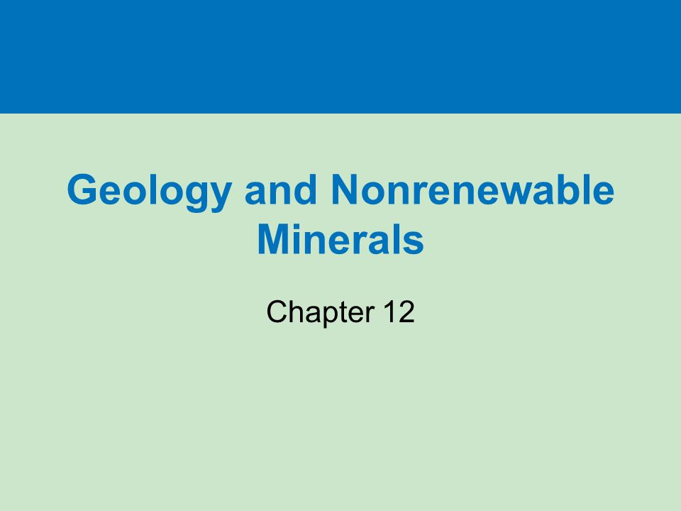 Geology and Nonrenewable Minerals Chapter 12