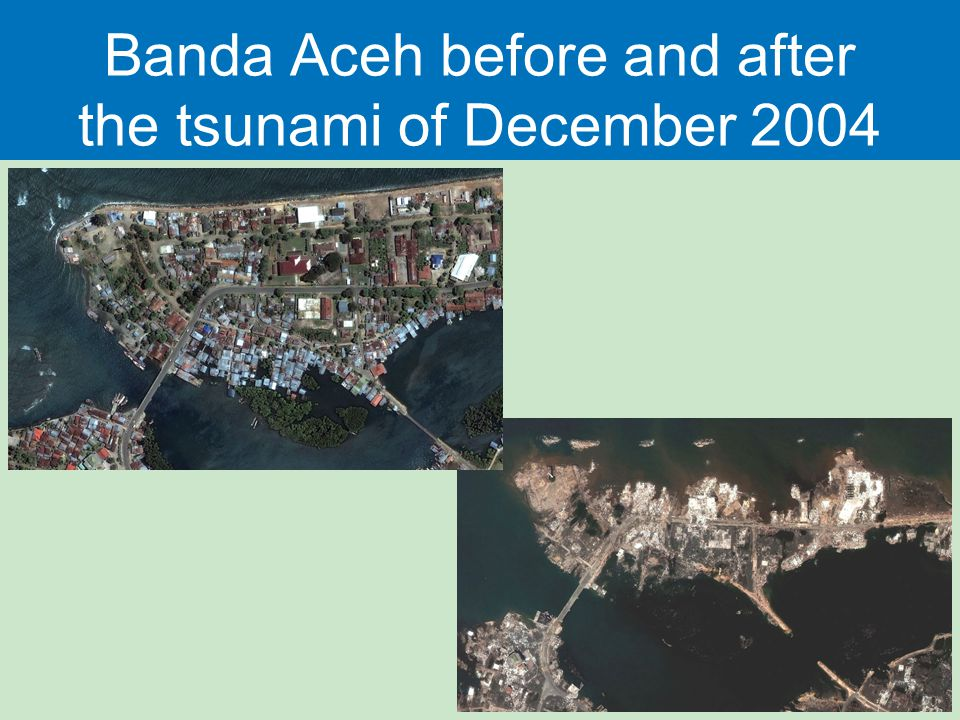Banda Aceh before and after the tsunami of December 2004