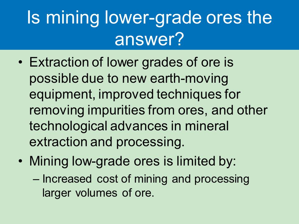 Is mining lower-grade ores the answer.