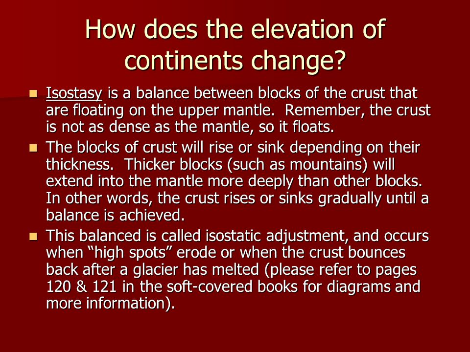 How does the elevation of continents change.