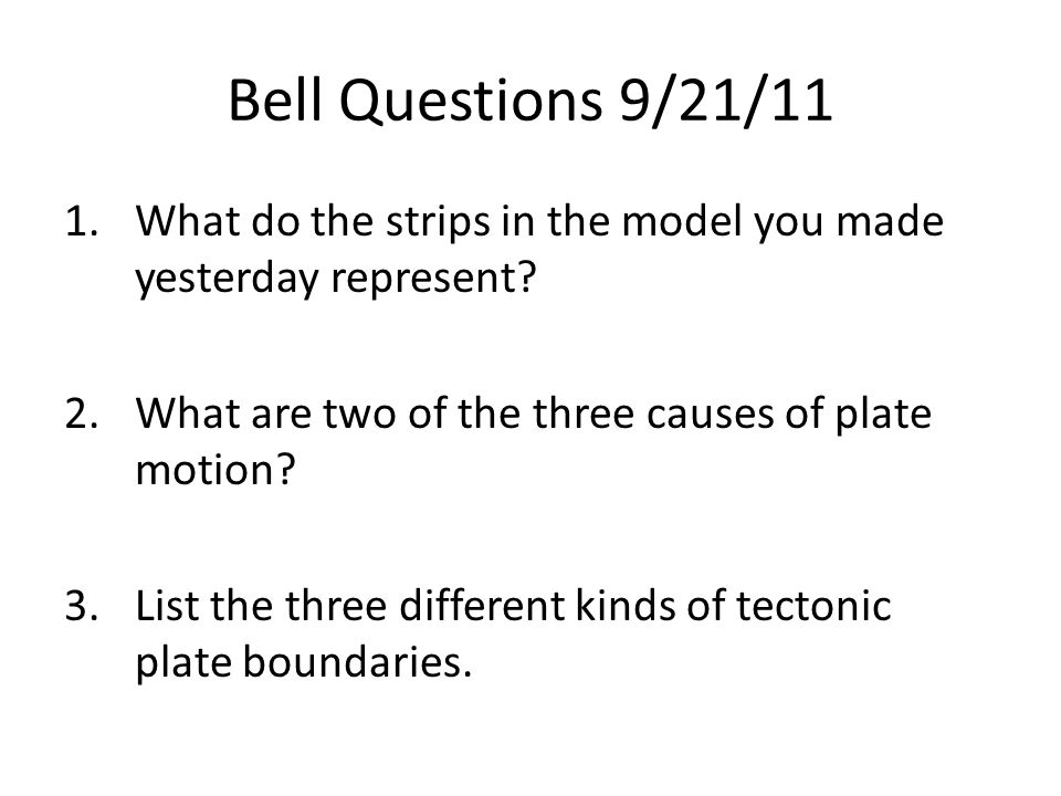 Bell Questions 9/21/11 1.What do the strips in the model you made yesterday represent.