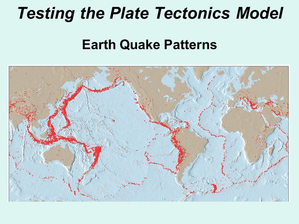 Testing the Plate Tectonics Model Earth Quake Patterns
