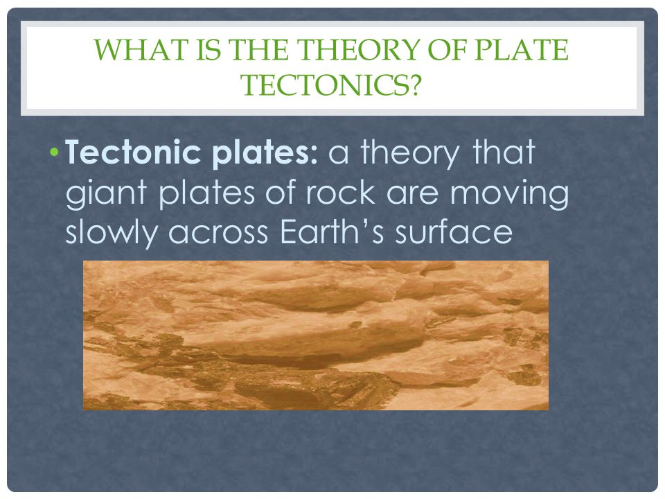 THE LITHOSPHERIC PLATES The crust and upper portion of mantel (lithosphere) of the Earth is broken into many pieces called plates.