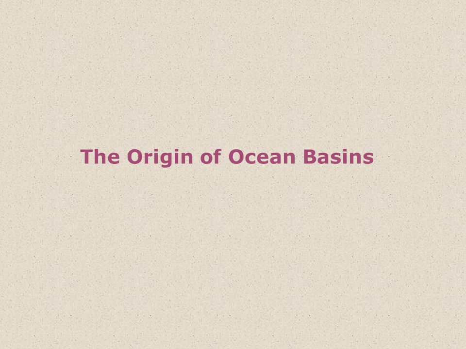 Ocean basin is defined as that part of the sea floor deeper than 2000 m (6000 ft).
