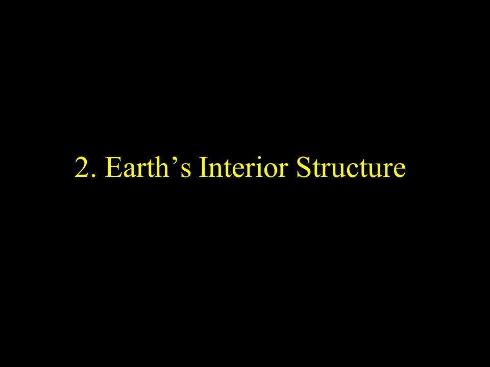 2. Earth's Interior Structure