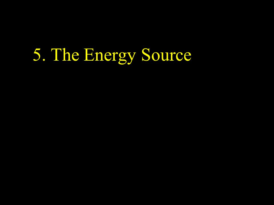 5. The Energy Source