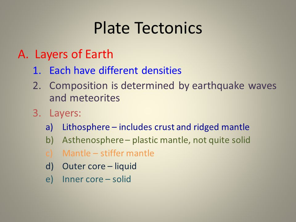4.Continental crust a)Granitic composition b)thicker and less dense than ocean crust 5.Oceanic crust a)Basaltic composition b)Thinner and more dense than continental crust 4.Pressure, temperature and density ALL increase with depth