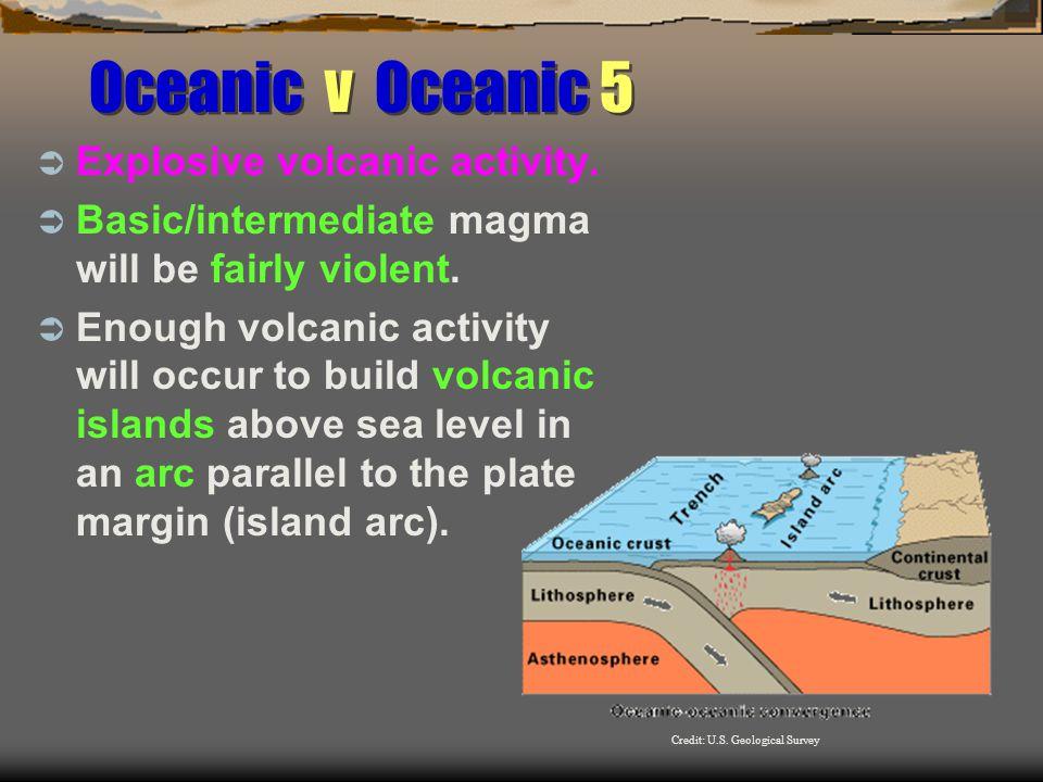 Oceanic v Oceanic 5  Explosive volcanic activity.