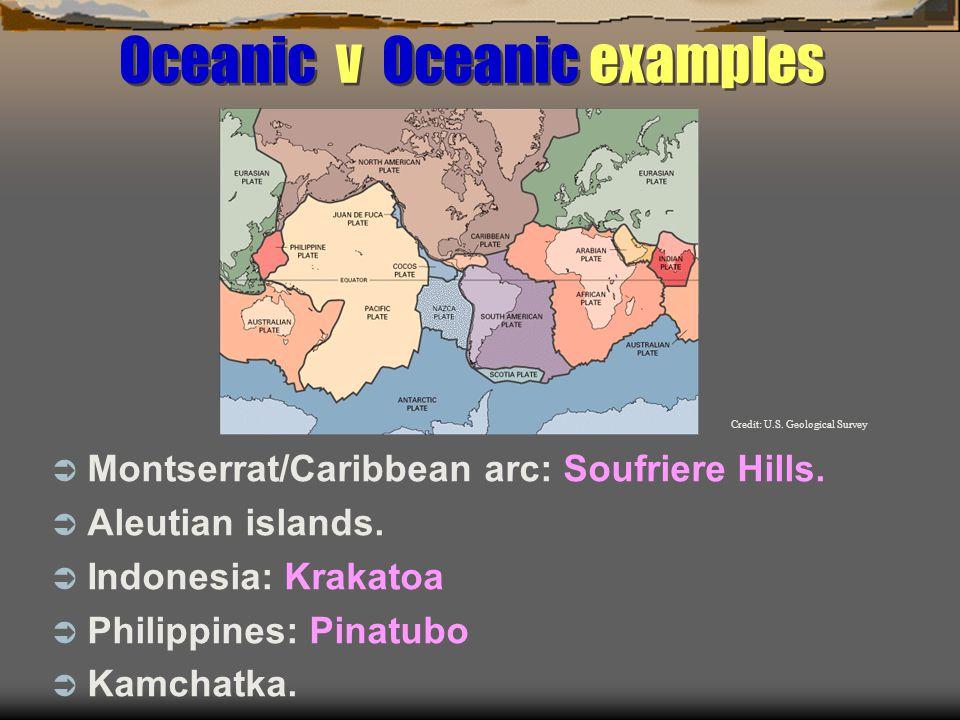 Oceanic v Oceanic examples  Montserrat/Caribbean arc: Soufriere Hills.