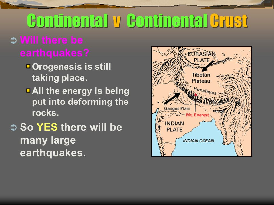 Continental v Continental Crust  Will there be earthquakes.