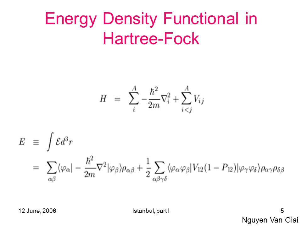 12 June, 2006Istanbul, part I5 Energy Density Functional in Hartree-Fock Nguyen Van Giai