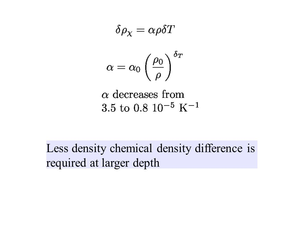 Less density chemical density difference is required at larger depth