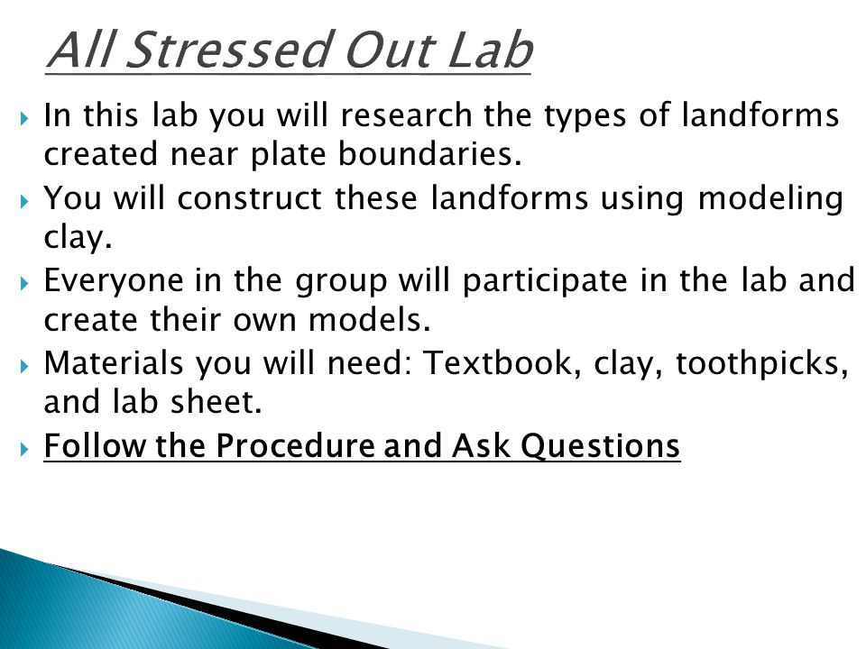  In this lab you will research the types of landforms created near plate boundaries.