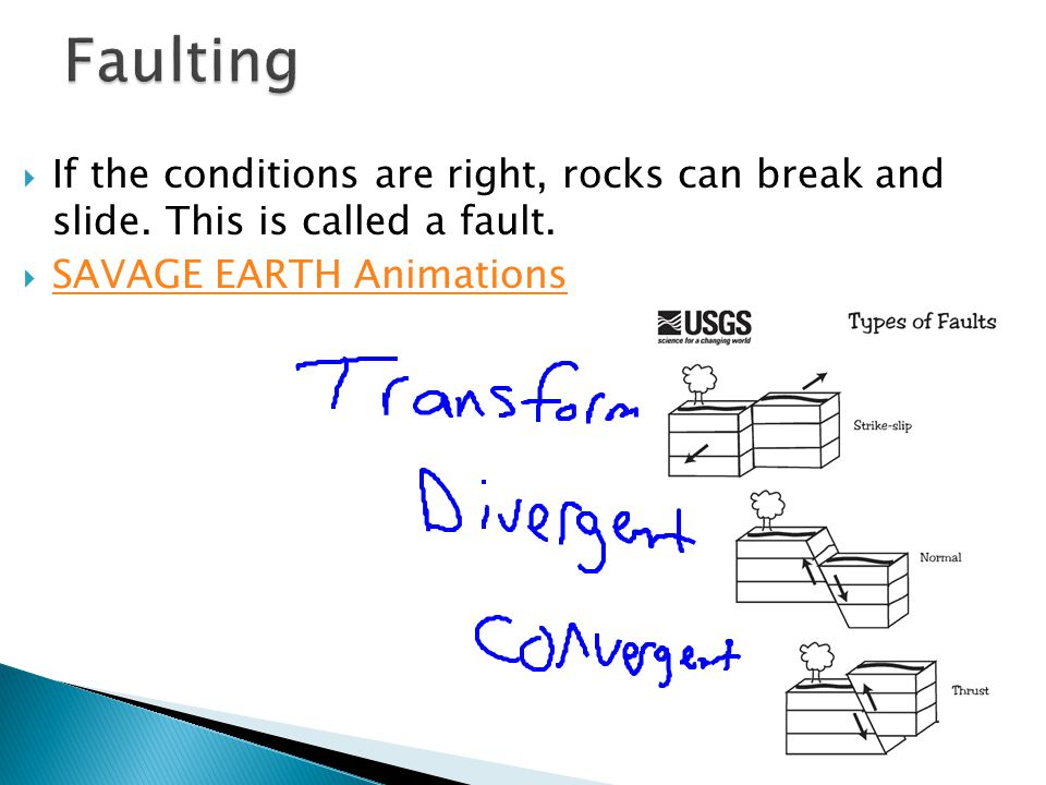  If the conditions are right, rocks can break and slide.