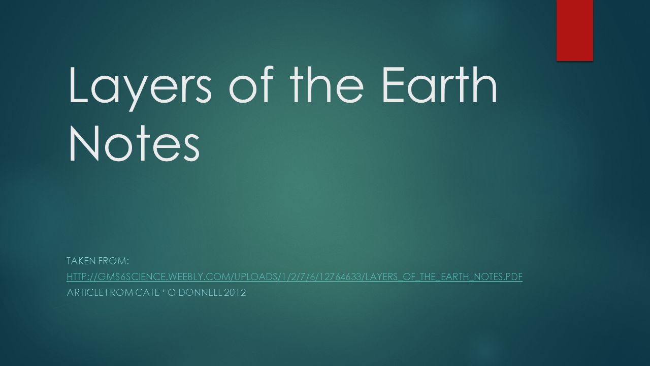 Introduction  Scientists have only understood the composition of the Earth for about the past 100 years.