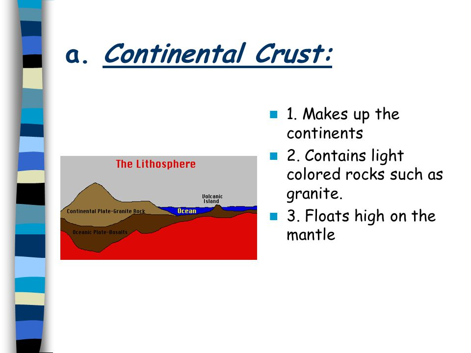 b.Oceanic Crust 1. Makes up the ocean floor 2.