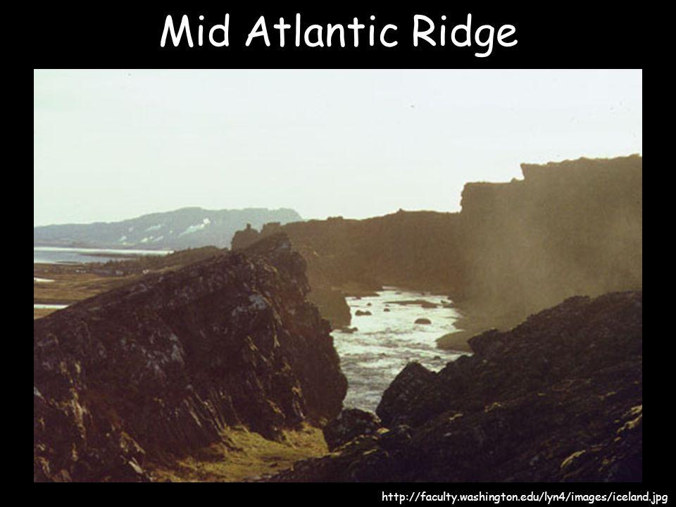 Mid Atlantic Ridge http://faculty.washington.edu/lyn4/images/iceland.jpg